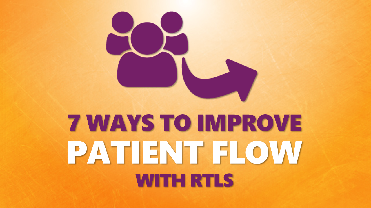 7 Ways to Improve Patient Flow RTLS